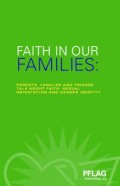 Personal stories that demonstrate how people from a variety of faith traditions have re-examined their spiritual beliefs after learning about the sexual orientation or gender identity of a loved one.