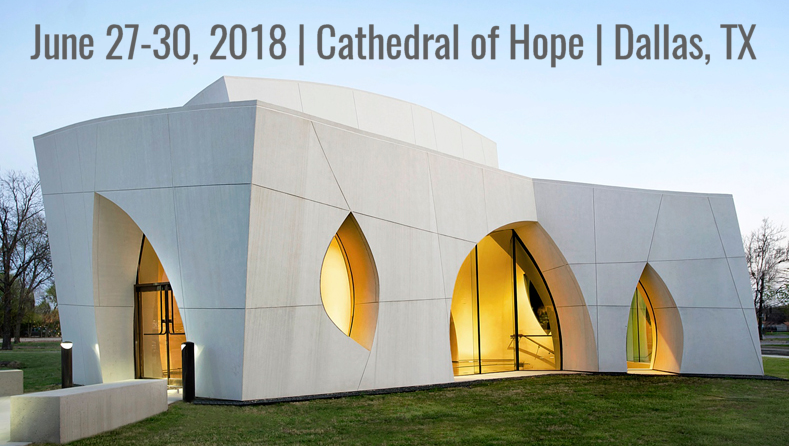 June 27-30 Cathedral of Hope Dallas TX