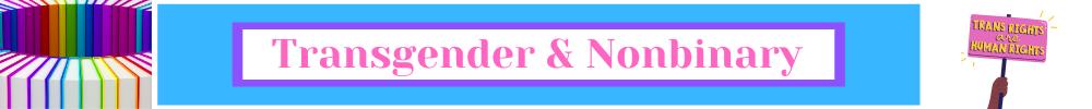 Transgender, Nonbinary, Intersex